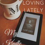 Loving Lately - My Kindle Fire