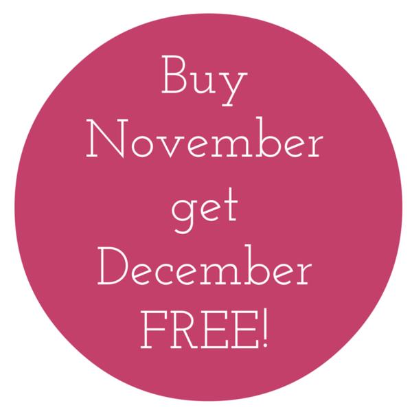 Buy November, get December FREE!