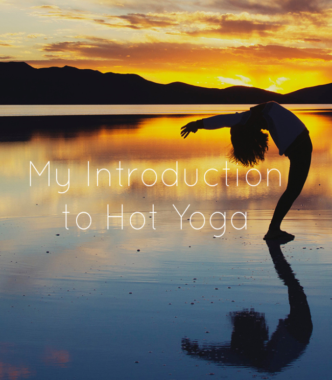 My Introduction to Hot Yoga