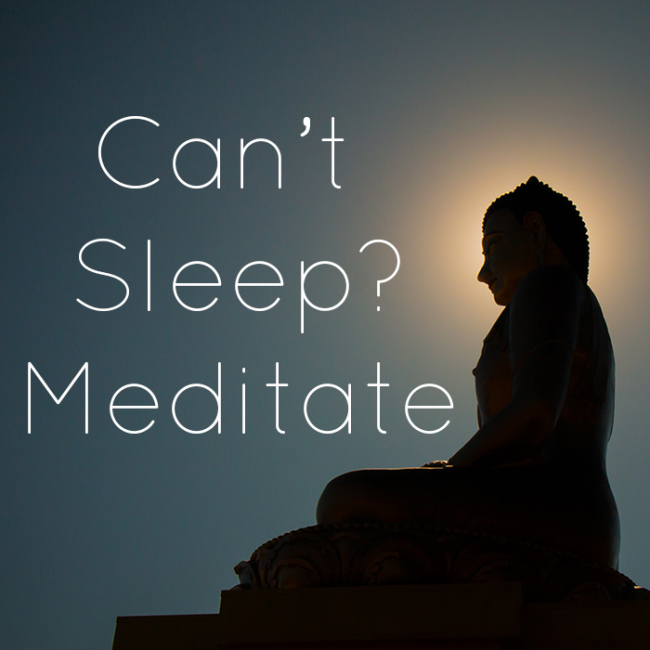 Can't Sleep? Meditate