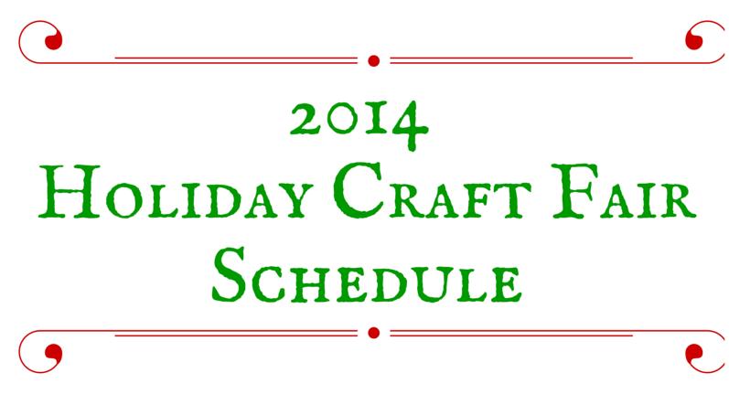 2014 Holiday Craft Fair Schedule