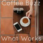 Social Media Coffee Buzz: What Works For You?