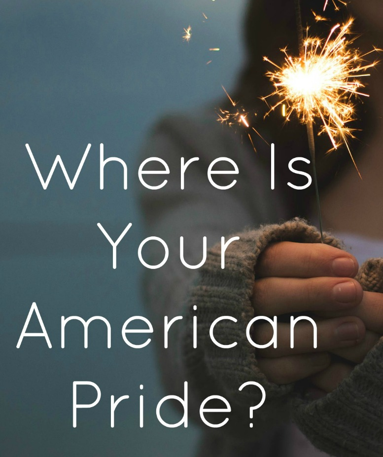 Where Is Your American Pride?